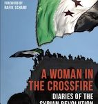 The Guardian presents A Woman in The Crossfire, by Samar Yazbek, at Haus publishing