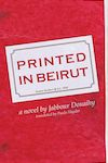 "Booklist reviews Jabbour Douaihy's ""Printed in Beirut"" – ""scathing comedy of many errors"""