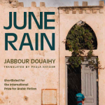 """Profound depiction of a community's grief"" – Mona Zaki on Douaihy's ""June Rain"", for Banipal Magazine"