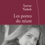 "Yazbek's ""Les portes du néant"" (""The crossing"") is on the shortlist of the prestigious French Médicis award"