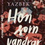 """Ingenious character, and a literary approach on the verge of the unimaginable"" – GP, Sweden, reviews Yazbek's Blue Pen"