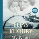 "Haaretz: Elias Khoury, a ""definite Nobel Prize material"", with ""remarkable literary skill"" writes a ""poignant"" novel, ""close to perfection"" – ""My name is Adam"""