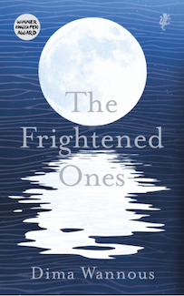 """""""Love and loneliness in Syria"""" """"powerfully and subtly"""" written, """"memorable"""" – The Guardian reviews Dima Wannous' The frightened ones, just published by Harvill Secker"""
